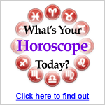 Read Today's Horoscope now - Click Here